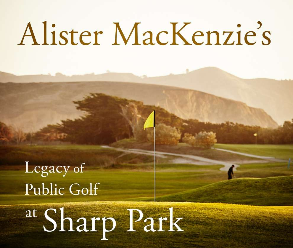 Alister MacKenzie's Legacy of Public Golf at Sharp Park